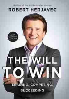 The Will To Win by Robert Herjavec