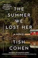 The Summer We Lost Her: A Novel