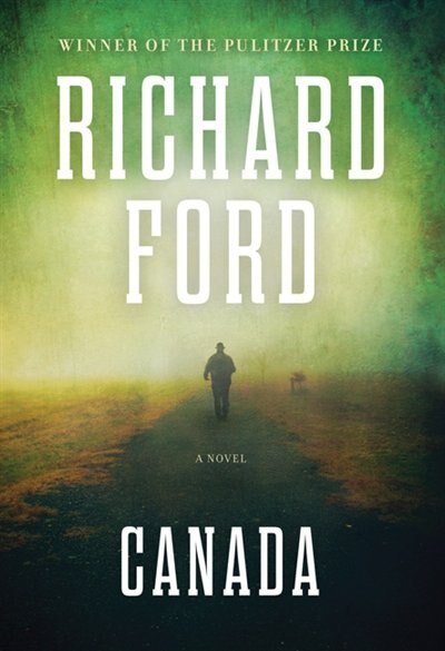 Canada by Richard Ford