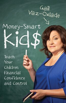 Book Money-Smart Kids: Teach Your Children Financial Confidence and Control by Gail Vaz-Oxlade