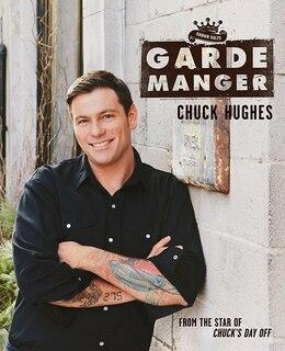Book Garde Manger by Chuck Hughes