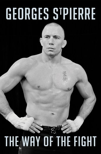 GSP: The Way Of The Fight by Pierre Georges St
