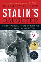 Book Stalin's Daughter: The Extraordinary and Tumultuous Life of Svetlana Alliluyeva by Rosemary Sullivan