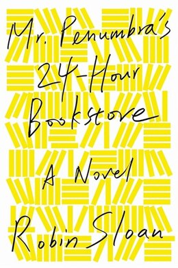 Book Mr. Penumbra's 24-Hour Bookstore by Robin Sloan