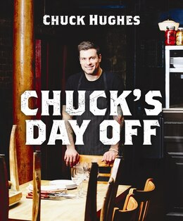 Book Chuck's Day Off by Chuck Hughes