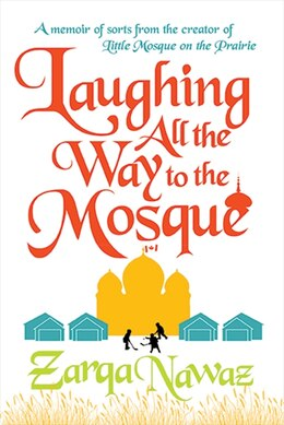 Book Laughing All The Way To The Mosque by Zarqa Nawaz