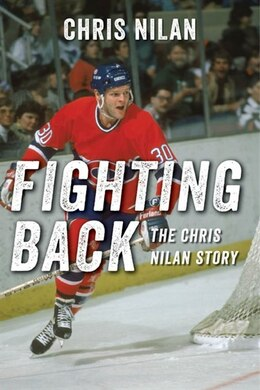 Book Fighting Back: The Chris Nilan Story: The Chris Nilan Story by Chris Nilan