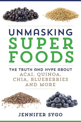 Book Unmasking Superfoods by Jennifer Sygo