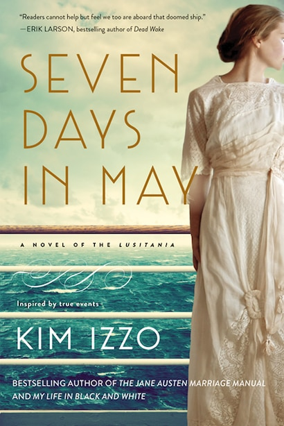 Seven Days In May: A Novel by Kim Izzo