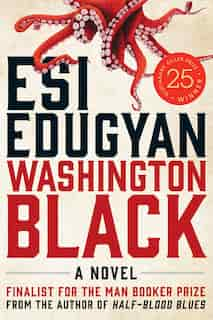 Washington Black: A Novel by Esi Edugyan