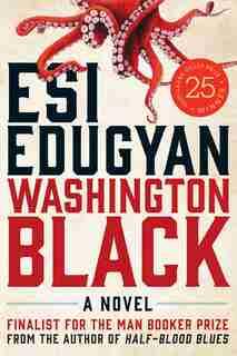 Washington Black: A Novel by Esi Edugyan