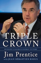 Triple Crown: Winning Canada's Energy Future