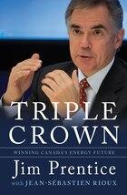 Triple Crown: Winning Canada's Energy Future