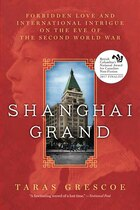 Shanghai Grand: Forbidden Love And International Intrigue On The Eve Of The Second World War