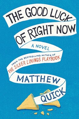 Book The Good Luck Of Right Now by Matthew Quick