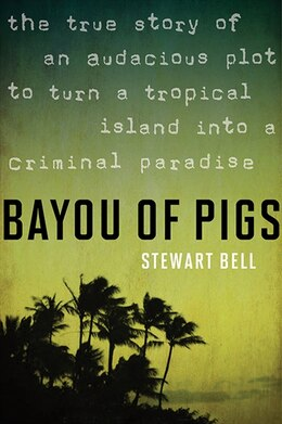 Book Bayou Of Pigs by Stewart Bell