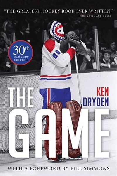 The Game: 30th Anniversary Edition: 30th Anniversary Edition by Ken Dryden