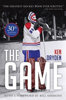 Book The Game: 30th Anniversary Edition: 30th Anniversary Edition by Ken Dryden