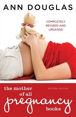 Book The Mother Of All Pregnancy Books 2nd Edition by Ann Douglas