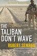 The Taliban Don't Wave by Robert Semrau