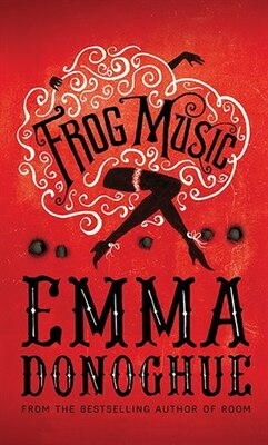 Book Frog Music by Emma Donoghue