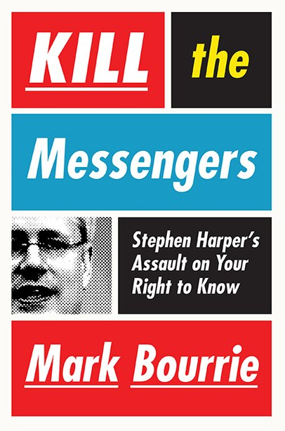 Kill The Messengers by Mark Bourrie