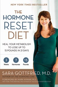 The Hormone Reset Diet: The Heal Your Metabolism To Lose Up To 15 Poun
