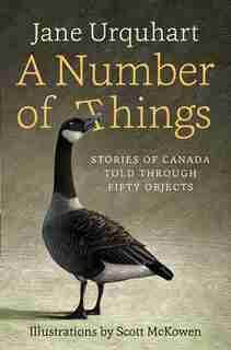 A Number of Things: Stories Of Canada Told Through Fifty Objects by Jane Urquhart