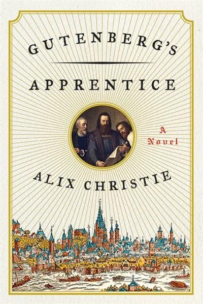 Gutenberg's Apprentice by Alix Christie