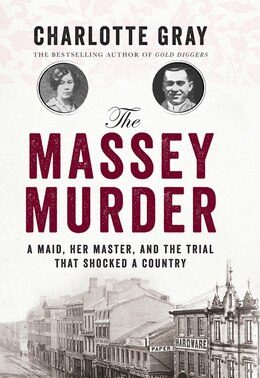 Book The Massey Murder: A Maid, Her Master, and the Trial That Shocked a Country by Charlotte Gray