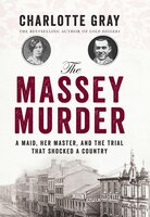 The Massey Murder: A Maid, Her Master, and the Trial That Shocked a Country