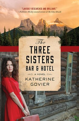 Book The Three Sisters Bar and Hotel by Katherine Govier