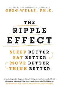 The Ripple Effect: Sleep Better, Eat Better, Move Better, Think Better