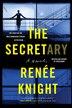 The Secretary: A Novel by Renée Knight