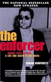 The Enforcer: The The True Saga Of A Mafia Boss
