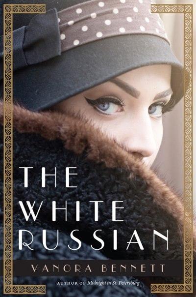 The White Russian by Vanora Bennett
