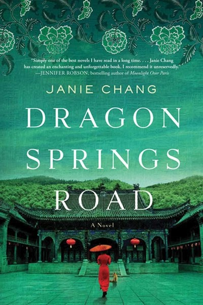 Dragon Springs Road: A Novel by Janie Chang