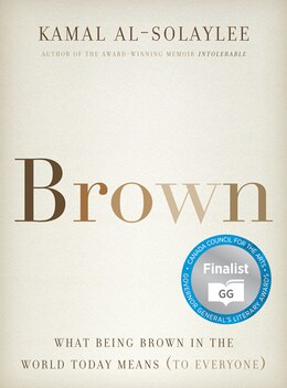 Book Brown: What Being Brown in the World Today Means (to Everyone) by Kamal Al-solaylee
