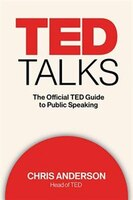 Book TED TALKS: The Official TED Guide to Public Speaking by Chris J. Anderson