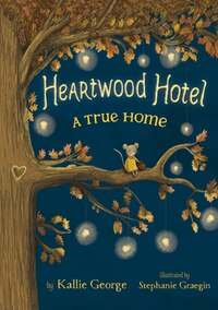 Heartwood Hotel Book 1: A True Home