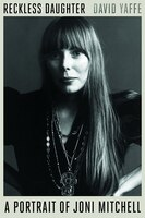 Book Reckless Daughter: A Portrait Of Joni Mitchell by David Yaffe