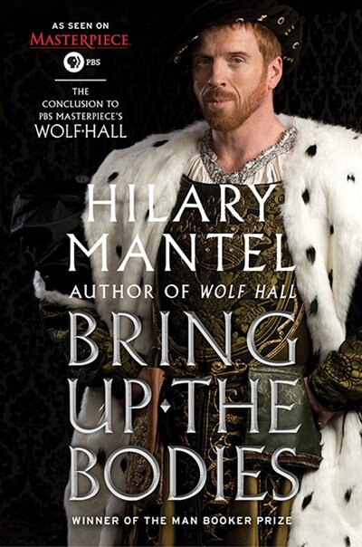 Bring Up The Bodies Mti by Hilary Mantel