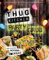 Book Thug Kitchen Party Grub: For Social Motherf*ckers by Michelle Thug Kitchen
