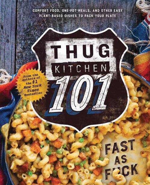 Thug Kitchen 101: Fast As F*ck by Thug Kitchen