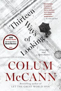 Thirteen Ways Of Looking: A Novel And Three Stories