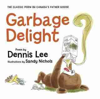 Garbage Delight Board Book by DENNIS LEE