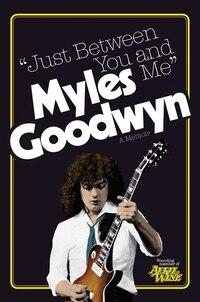 Just Between You And Me: A Memoir