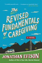 Book The Revised Fundamentals Of Caregiving: A Novel by Jonathan Evison