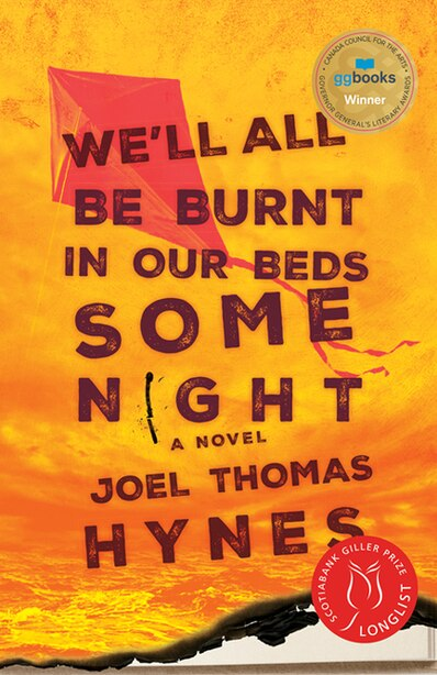 We'll All Be Burnt In Our Beds Some Night: A Novel by Joel Thomas Hynes