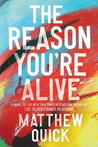 The Reason You're Alive: A Novel